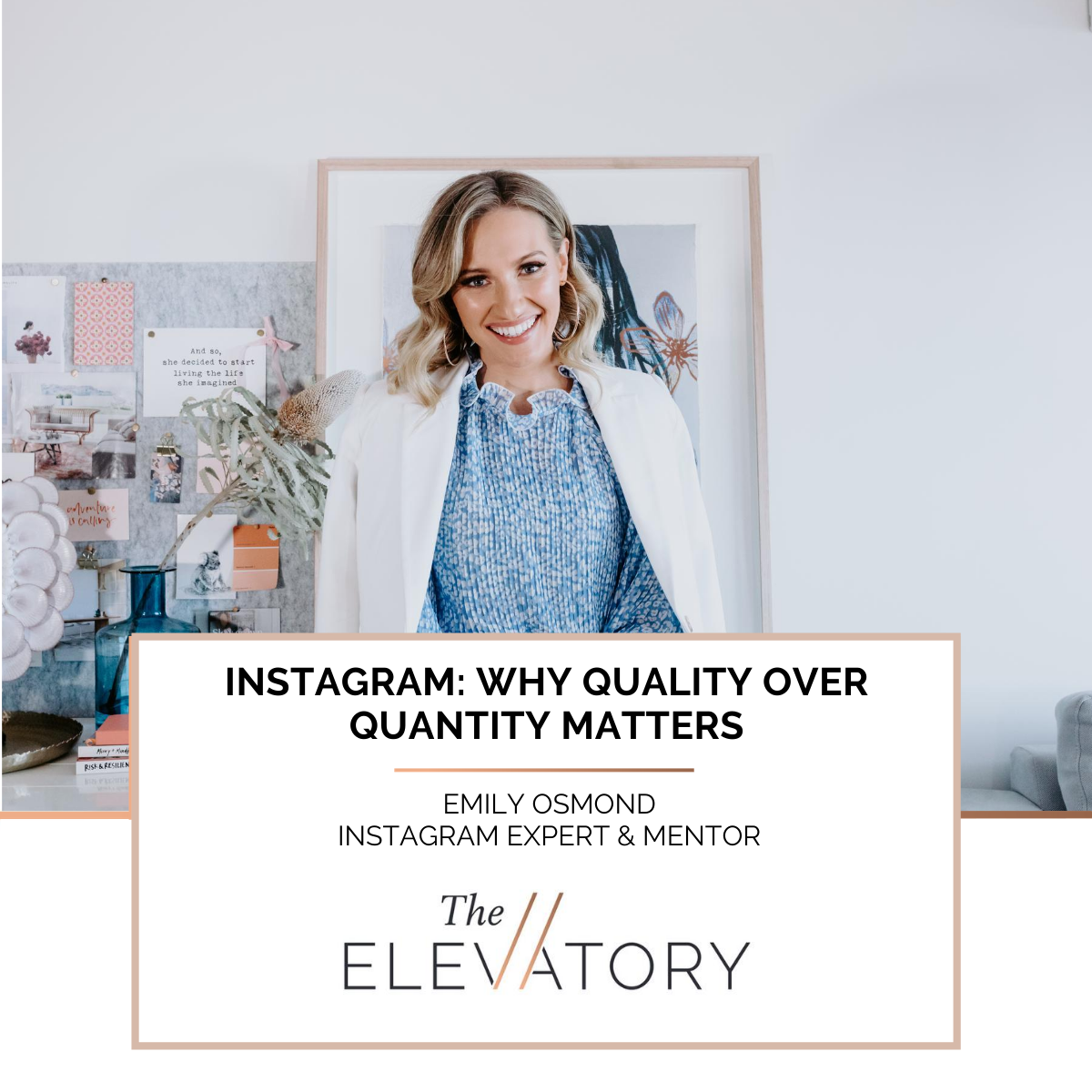 Instagram: Why quality over quantity matters