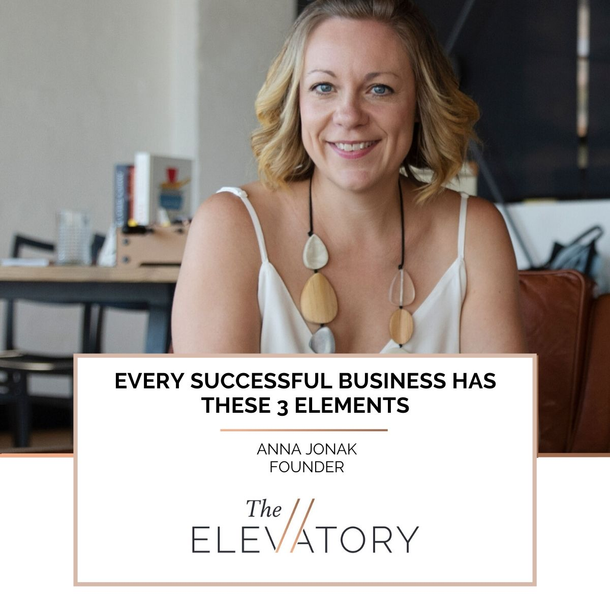 Every successful business has these 3 elements