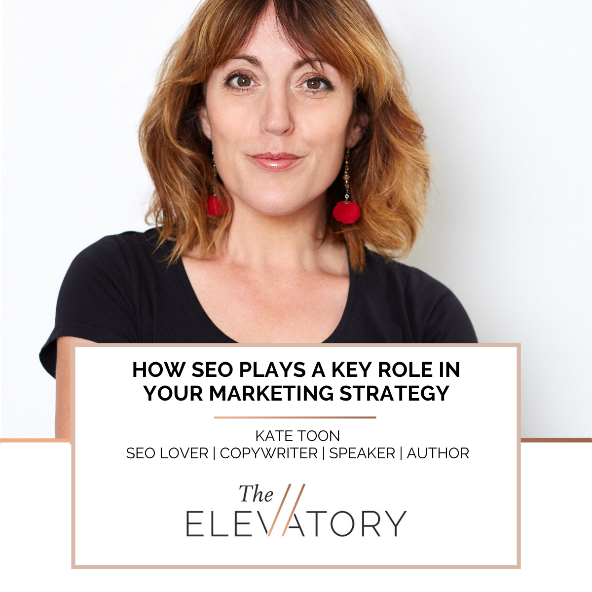 How SEO plays a key role in your marketing strategy with Kate Toon