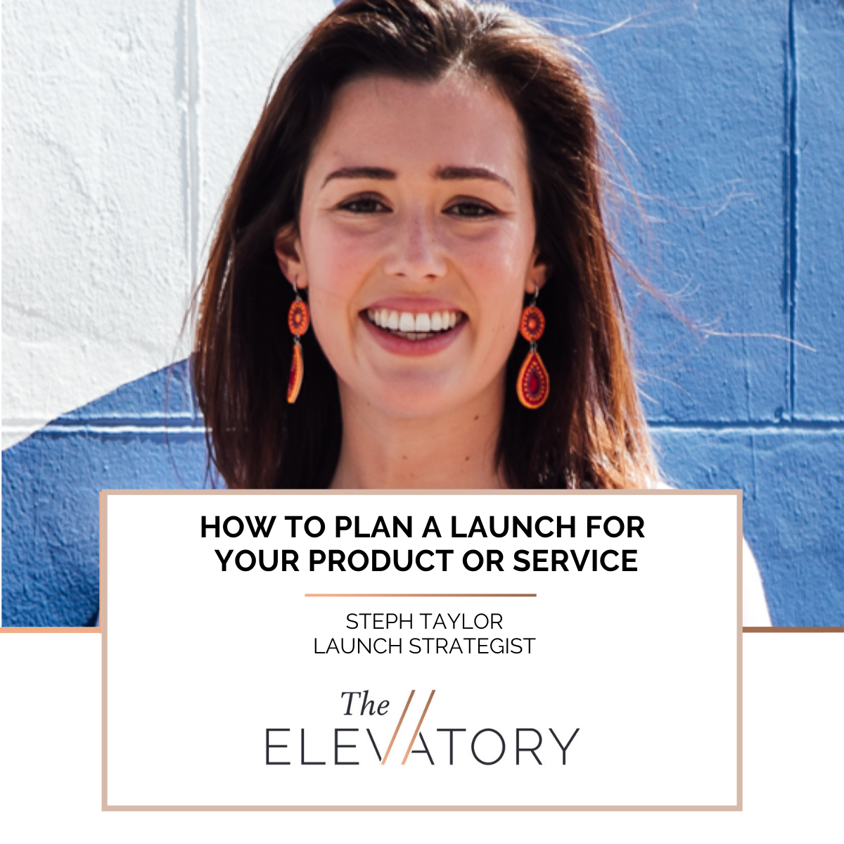 How to plan a launch for your product or service with Steph Taylor