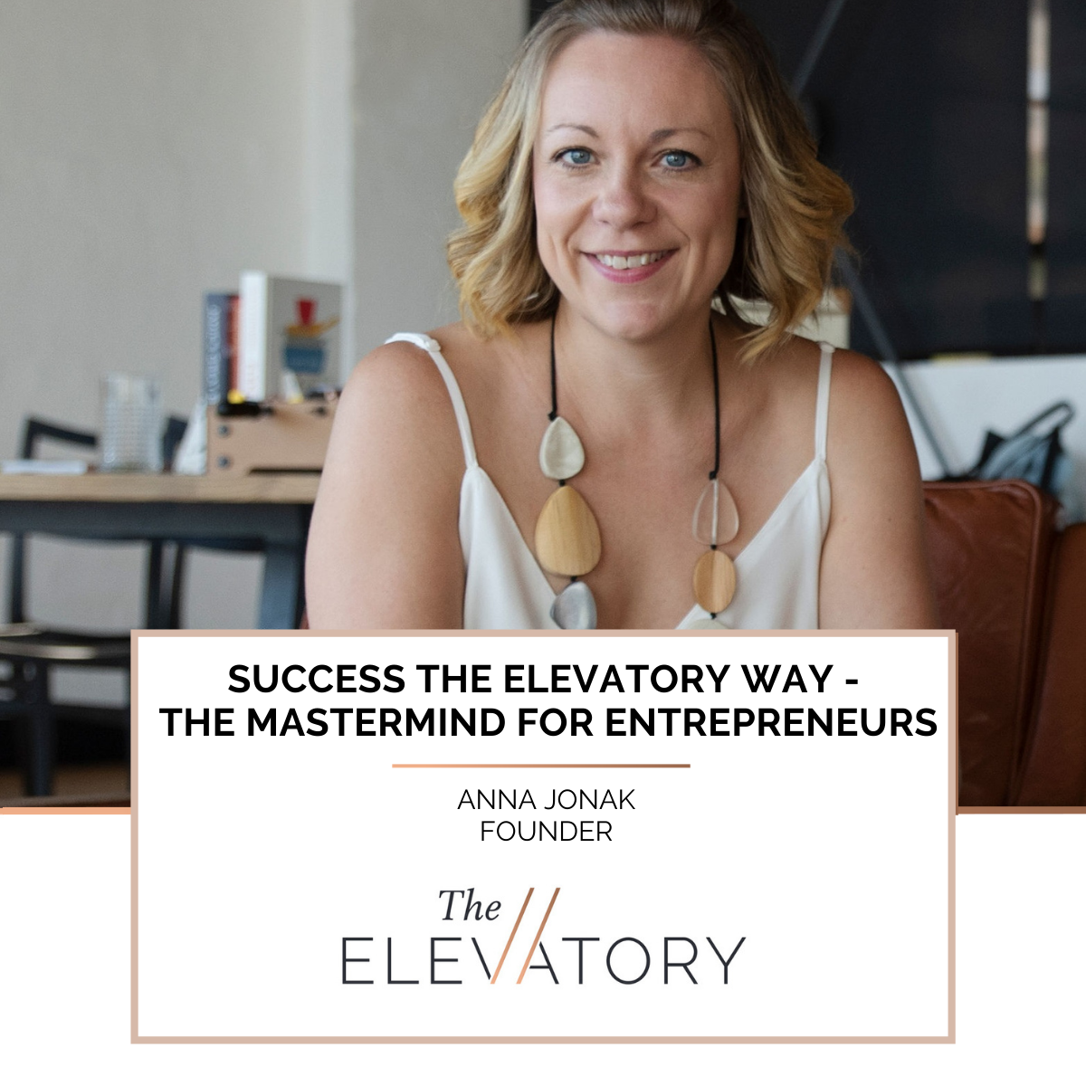 The Mastermind for Female Entrepreneurs: Success with The Elevatory