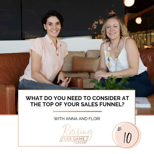 Ep10: What do you need to consider at the top of your sales funnel?