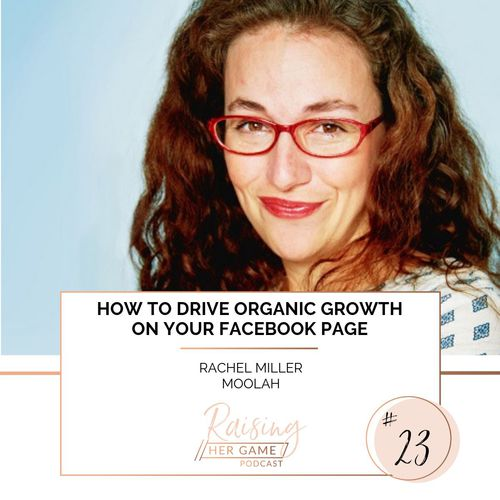 Ep23. How to drive organic growth on your Facebook page with Rachel Miller