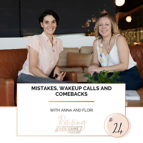 Ep24. Mistakes, wakeup calls and comebacks