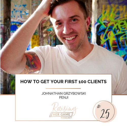 Ep25. How to get your first 100 clients