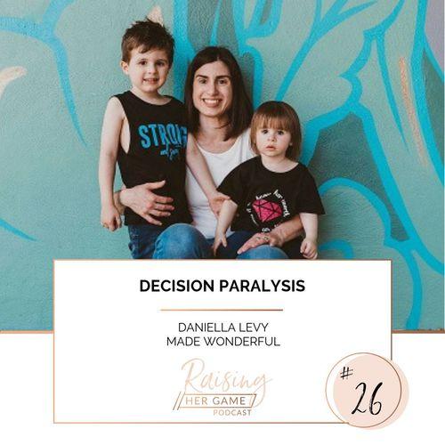 Ep26. Decision paralysis