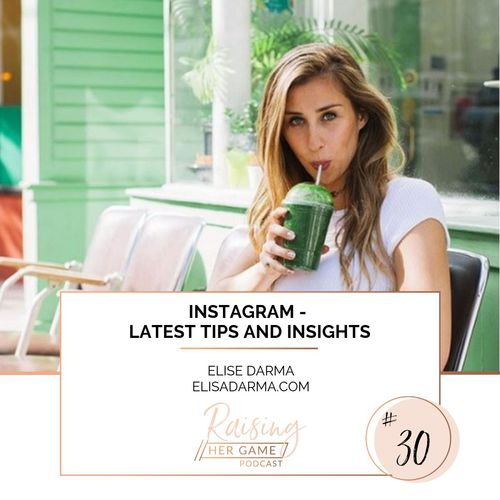 Ep30. Instagram - Latest tips and insights to be across with Elise Darma