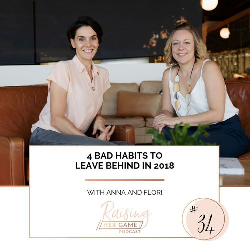 Ep34. 4 bad habits to leave behind in 2018