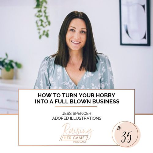 Ep35. How to turn your hobby into a full blown business