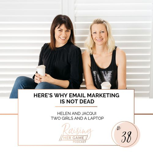 Ep38. Here's why email marketing is not dead