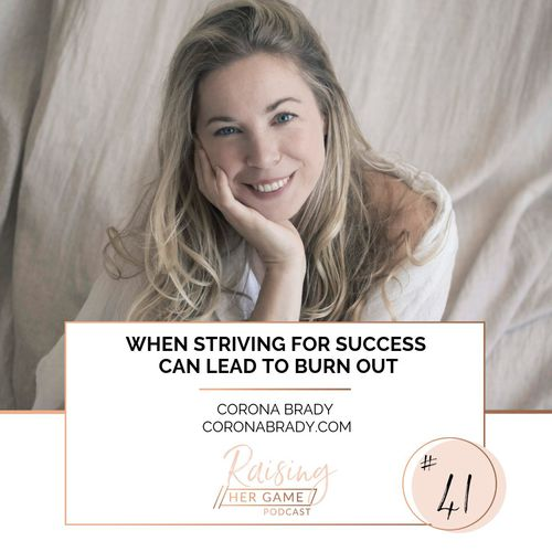 Ep41. When striving for success can lead to burn out