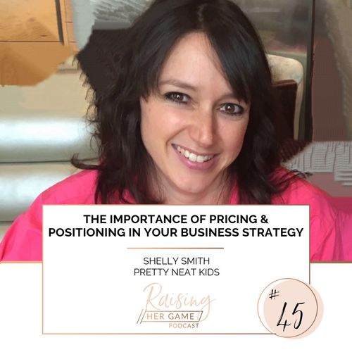 Ep45. The importance of pricing and positioning in your business strategy