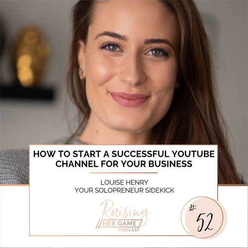 Ep52. How to start a successful YouTube channel for your business