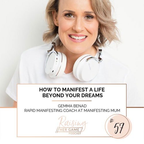Ep57. How to manifest a life beyond your dreams