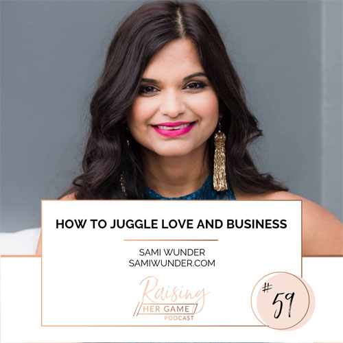 Ep59. How to juggle love and business