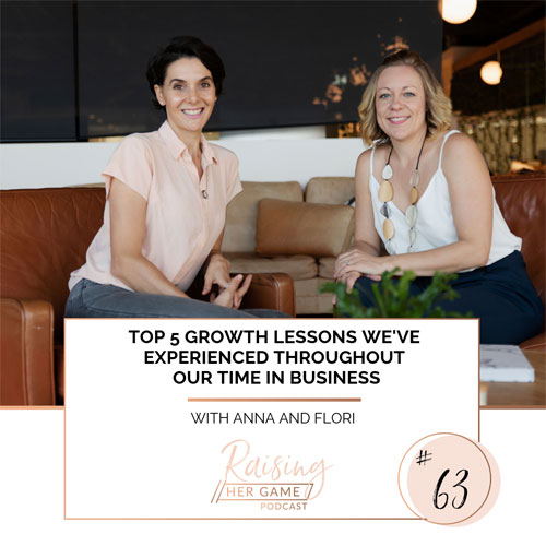 Ep63. Top 5 growth lessons we've experienced throughout our time in business