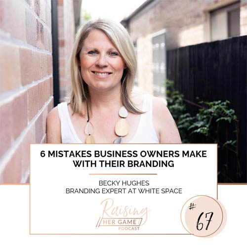 Ep67. 6 Mistakes Business Owners make with their branding