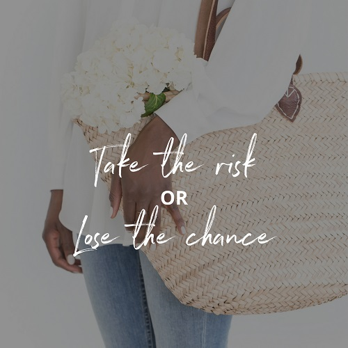 Take-the-risk-or-lose-the-chance